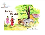 For You My Love: A Story of Selfless Nature for Children (English Edition)