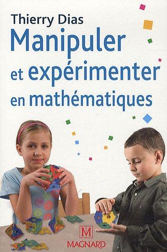 Manipuler et expérimenter en mathématiques : Comprendre les difficultés des élèves pour mieux les résoudre