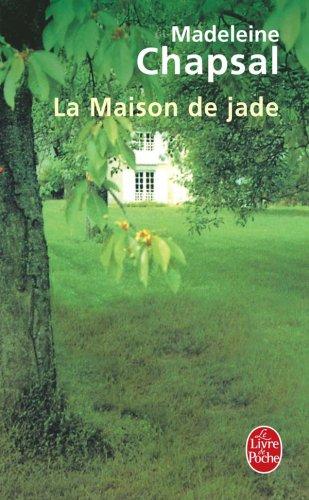 La Maison de Jade par Madeleine Chapsal