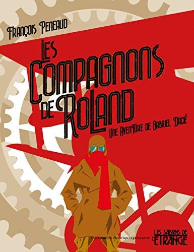 Les compagnons de Roland : Une aventure de Gabriel Dacié