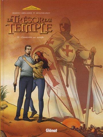 Le Trésor du Temple, Tome 2 : Construire un temple