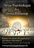 Neue Psychologie der Beeinflussung: Die Erforschung der Manipulation - Eskil Burck