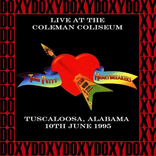 Coleman Coliseum Tuscaloosa, Alabama, June 10th, 1995 (Doxy Collection, Remastered, Live on Fm Broadcasting) (Petty Tom Remastered)