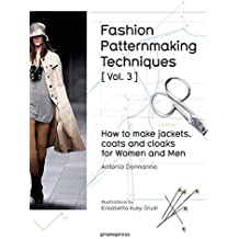 3: Fashion Patternmaking Techniques: How to Make Jackets, Coats and Cloaks for Women and Men