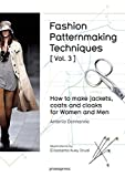Fashion Patternmaking Techniques: How to Make Jackets, Coats and Cloaks for Women and Men: 3
