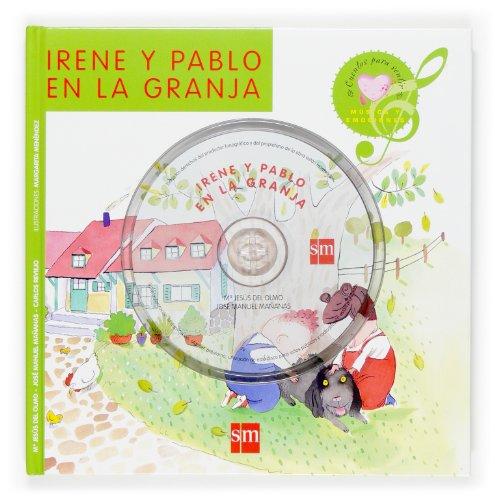 Irene y Pablo en la granja (Cuentos para sentir) por Carlos Reviejo
