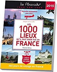 Almaniak Les 1000 lieux qu'il faut avoir vus en France 2015
