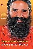 The Baba Ramdev Phenomenon: From Moksha to Market