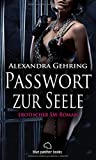 Passwort zur Seele | Erotischer SM-Roman übers Loslassen ... Zulassen ... sich fallen lassen ... - Alexandra Gehring