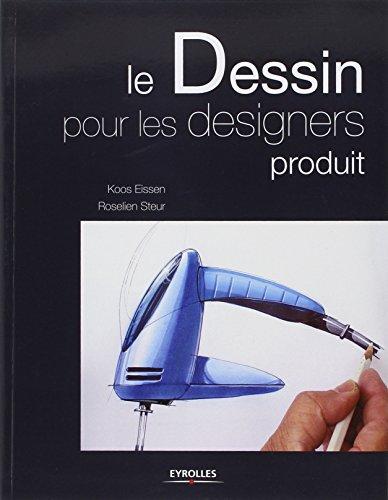 Le dessin pour les designers produit par Koos Eissen