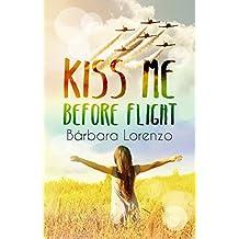Kiss me before flight (Spanish Edition)