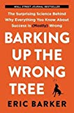 #9: Barking Up the Wrong Tree:The Surprising Science Behind Why Everything You Know About Success Is (Mostly) Wrong