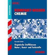 Kompakt-Wissen Gymnasium - Chemie: Organische Stoffklassen Natur-, Kunst- und Farbstoffe