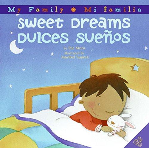 Sweet Dreams/Dulces Suenos (My Family: Mi Familia) por Pat Mora