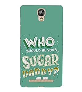 FUSON Who Your Suger Daddy 3D Hard Polycarbonate Designer Back Case Cover for Gionee Marathon M5 lite