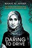 Daring to Drive: The Young Saudi Woman Who Stood Up To a Kingdom of Men (English Edition)