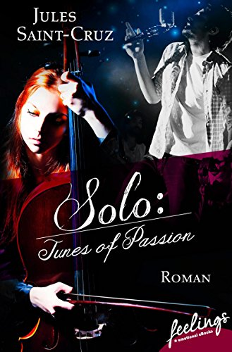 Solo: Tunes of Passion: Roman von [Saint-Cruz, Jules]