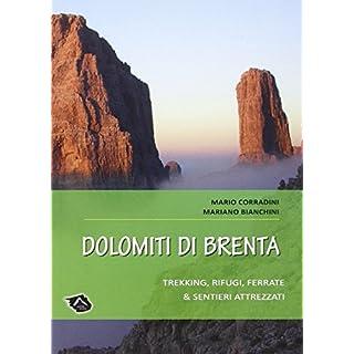 Dolomiti di Brenta. Trekking, rifugi, ferrate & sentieri attrezzati
