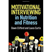 Motivational Interviewing in Nutrition and Fitness (Applications of Motivational Interviewing (Paperback))