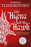 The Hyena and the Hawk (Echoes of the Fall, Band 3)