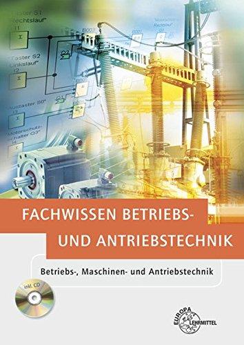 Fachwissen Betriebs- und Antriebstechnik: Betriebs-, Maschinen- und Antriebstechnik