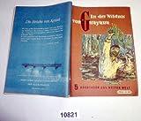 Bestell.Nr. 910821 In der Wildnis von Guayana - Abenteuerliche Jagderlebnisse in den Tropen (Abenteuer aus weiter Welt, Heft 5) -