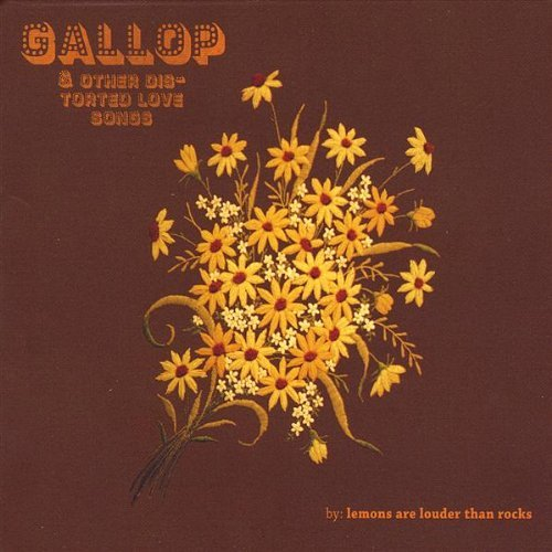 Gallop & Other Distorted Love Songs by Lemons Are Louder Than Rocks