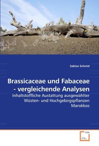 Brassicaceae und Fabaceae - vergleichende Analysen: Inhaltstoffliche Austattung ausgewählter Wüsten- und Hochgebirgspflanzen Marokkos