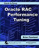 Oracle RAC Performance Tuning: Volume 50 (Oracle In-Focus)