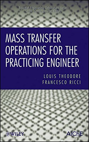 Mass Transfer Operations for the Practicing Engineer (Essential Engineering Calculations Series)