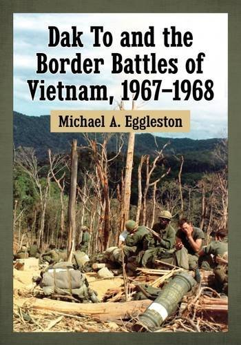 dak-to-and-the-border-battles-of-vietnam-1967-1968