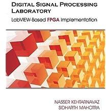 Digital Signal Processing Laboratory: LabVIEW-Based FPGA Implementation