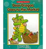 [(Dear Dragon Goes to the Market )] [Author: Margaret Hillert] [Jan-2012]