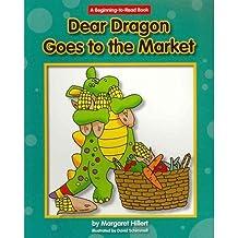 [(Dear Dragon Goes to the Market )] [Author: Margaret Hillert] [Jan-2012]