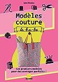 Modèles couture, le b.a.-ba (Hors collection Art du fil)