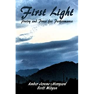First Light: Poetry and Prose for Performance (English Edition)
