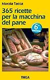 eBook Gratis da Scaricare 365 ricette per la macchina del pane (PDF,EPUB,MOBI) Online Italiano