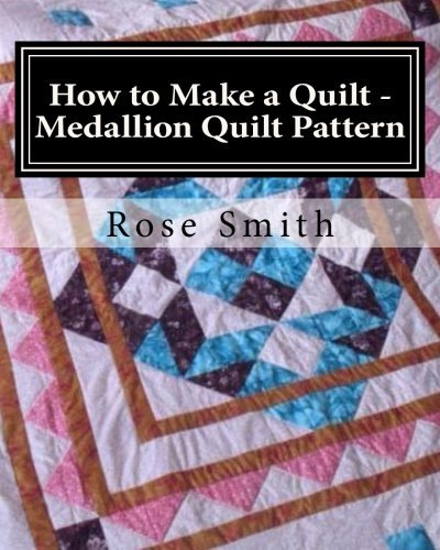 How to Make a Quilt - Medallion