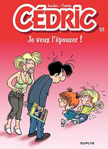 Cédric - 23 - Je veux l'épouser par Raoul Cauvin