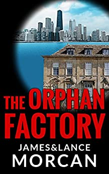 The Orphan Factory (The Orphan Trilogy Book 2) by [Morcan, James, Morcan, Lance]