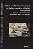 Weiter- und Wiederverwendungen von Weihestatuen in griechischen Heiligtümern - Tagung am Archäologischen Institut der Universität Zürich 21./22. Januar 2011