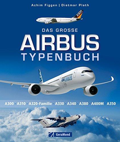 das-grosse-airbus-typenbuch-dokumentation-und-bildband-der-verschiedenen-airbus-modelle-und-giganten