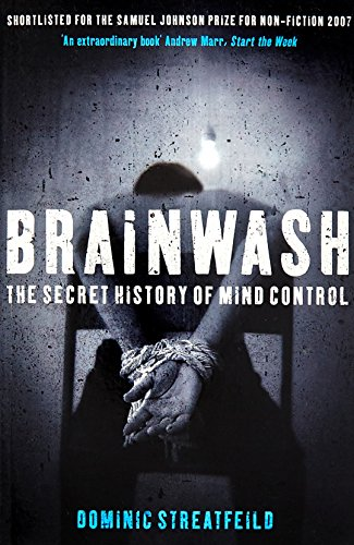 Brainwash: The Secret History of Mind Control: The Secret History of Mind Control