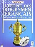 L'épopée des rugbymen français : Coupes du monde de rugby, 1987-2003...
