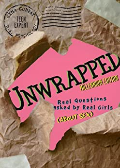 Unwrapped - Real Questions asked by Real Girls (About Sex) (Uncensored) (English Edition) de [Guddat, Gina]