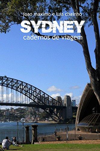 Sydney: cadernos de viagem (Duas Mil Léguas Australianas Livro 1) (Portuguese Edition) por Luís Chainho