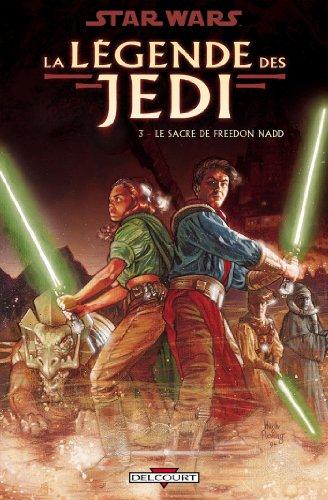 Star Wars - La Légende des Jedi T03 : Le Sacre de Freedon Nadd par Tom Veitch