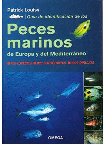 GUIA DE IDENTIFICACION PECES MARINOS EUROPA (GUIAS DEL NATURALISTA-PECES-MOLUSCOS-BIOLOGIA MARINA)