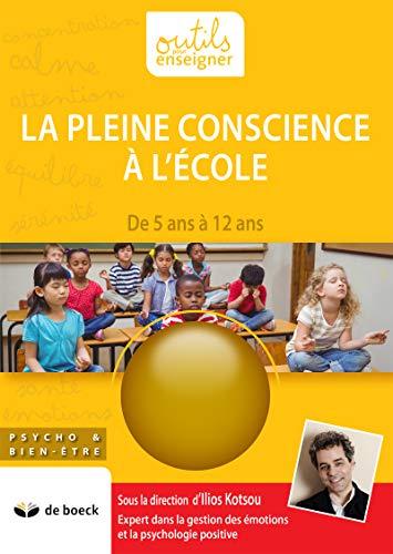 La pleine conscience à l'école: De 5 ans à 12 ans
