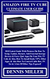 AMAZON FIRE TV CUBE Ultimate User Guide: 2018 Latest Guide With Pictures On How To Setup, Update, Restart, Add External Storage Devices & Force Quit Apps ... & Also, How To Install... (English Edition)